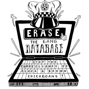 black and white drawn graphic of a lap top with a CPD hat on top, computer screen reads erase the gang database, keyboard reads stop the surveillance of black and brown chicagoans!